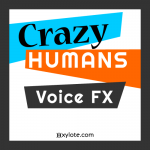 Crazy Humans Voice Effects Pack