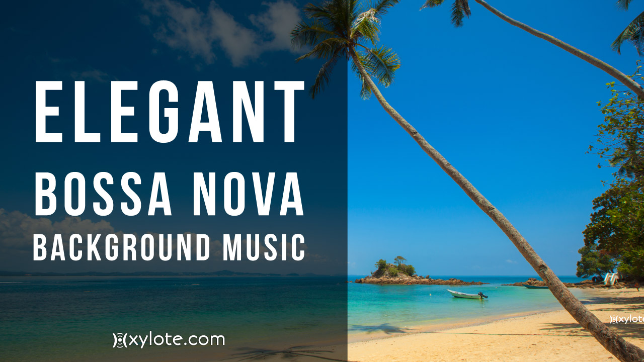 Elegant-Bossa-Nova-Background-Music