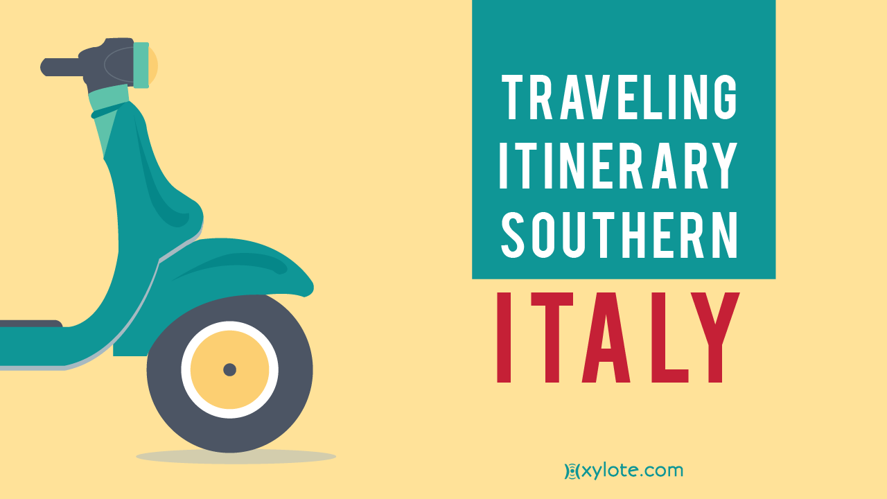 Traveling Itinerary in Southern Italy