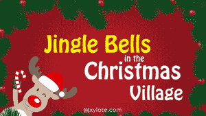 Jingle Bells in the Christmas Village